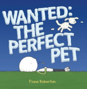 Wanted: The Perfect Pet av Fiona Roberton (Innbundet)