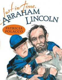 Just in Time, Abraham Lincoln av Patricia Polacco (Innbundet)