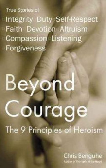 Beyond Courage: the 9 Principl av Chris Benguhe (Heftet)