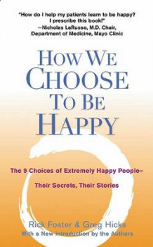 How We Choose to be Happy av Rick Foster og Greg Hicks (Heftet)