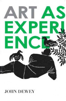 Art as Experience av John Dewey (Heftet)