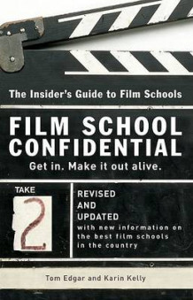 Film School Confidential av Tom Edgar og Karin Kelly (Heftet)