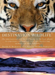 Destination Wildlife av Pamela Brodowsky og National Wildlife Federation (Heftet)