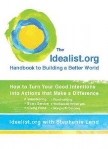 Idealist.Org Handbook to Building a Better World av Idealist.org og Stephen Land (Heftet)