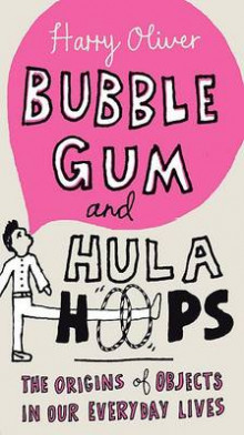 Bubble Gum and Hula Hoops av Harry Oliver (Heftet)