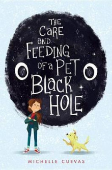 The Care and Feeding of a Pet Black Hole av Michelle Cuevas (Innbundet)