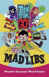 Omslag - Teen Titans Go! Mad Libs