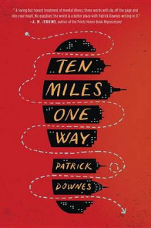 Ten Miles One Way av Patrick Downes (Innbundet)
