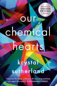 Our Chemical Hearts av Krystal Sutherland (Heftet)