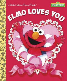 Elmo Loves You av Sarah Albee og Maggie Swanson (Pappbok)