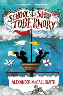 School Ship Tobermory av Professor of Medical Law Alexander McCall Smith (Innbundet)