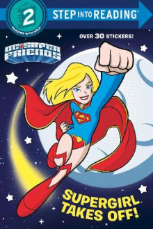 Supergirl Takes Off! (DC Super Friends) av Courtney Carbone (Heftet)