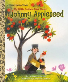 My Little Golden Book About Johnny Appleseed av Lori Haskins Houran og Genevieve Godbout (Innbundet)