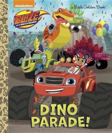 Dino Parade! (Blaze and the Monster Machines) av Mary Tillworth (Innbundet)