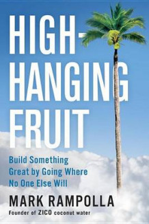High-Hanging Fruit av Mark Rampolla (Innbundet)
