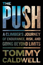 The Push av Tommy Caldwell (Innbundet)
