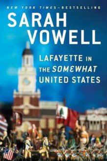 Lafayette In The Somewhat United States av Sarah Vowell (Heftet)