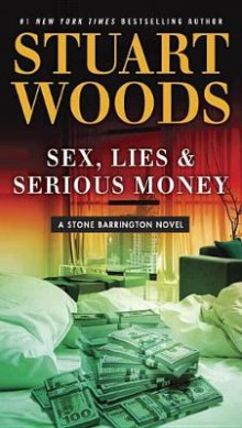 Sex, Lies & Serious Money av Stuart Woods (Heftet)