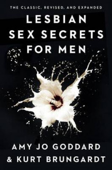 Lesbian Sex Secrets for Men av Amy Jo Goddard og Kurt Brungardt (Heftet)