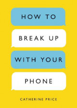 Omslag - How to Break Up with Your Phone