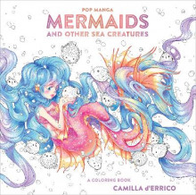 Pop Manga Mermaids and Other Sea Creatures av Camilla D'Errico (Heftet)