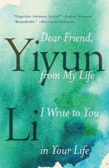 Dear Friend, from My Life I Write to You in Your Life av Yiyun Li (Heftet)