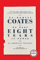 We Were Eight Years in Power av Ta-Nehisi Coates (Innbundet)