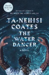 The Water Dancer av Ta-Nehisi Coates (Innbundet)