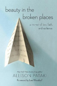 Beauty in the Broken Places av Allison Pataki og Lee Woodruff (Heftet)