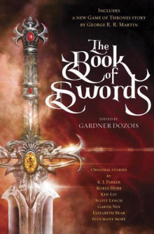 The Book of Swords av George R R Martin, Robin Hobb, Scott Lynch og Garth Nix (Innbundet)