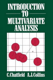 Introduction to Multivariate Analysis av C. Chatfied og A. J. Collins (Heftet)