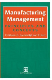 Manufacturing Management av Peter Gibson, Garry Greenhalgh og R. Kerr (Heftet)