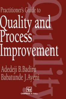 Practitioner's Guide to Quality and Process Improvement av Adedeji Bodunde Badiru og B.J. Ayeni (Innbundet)