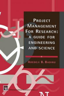Project Management for Research av Adedeji Bodunde Badiru (Heftet)