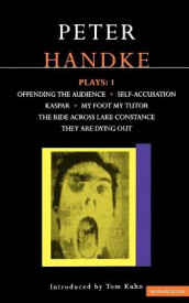 "Handke Plays: ""Offending the Audience"", ""My Foot My Tutor"", ""Self Accusation"", ""Kaspar"", "" Lake Constance"", ""They are Dying Out"" v. 1 av Peter Handke (Heftet)"