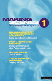 Making Scenes : Short Plays for Young Actors: School Journey to the Centre of the Earth; Faith, Hope and Charity; Stone Moon; The Forest of Mirror v. 1 av Ken Campbell, Christopher Hampton, Judith Johnson og Gregory Motton (Heftet)