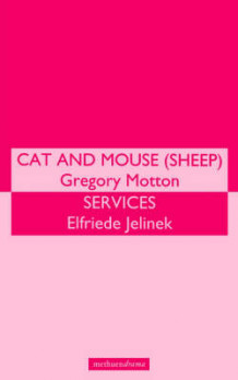 """Cat and Mouse"" and ""Services"" av Gregory Motton og Elfriede Jelinek (Heftet)"