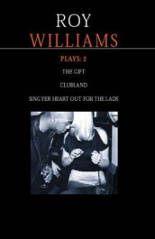 "Williams Plays: ""Sing Yer Heart Out for the Lads""; ""Clubland""; ""The Gift"" v. 2 av Roy Williams (Heftet)"