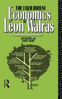 The Equilibrium Economics of Leon Walras av Albert Jolink og Jan Van Daal (Innbundet)