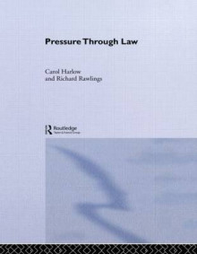 Pressure Through Law av Carol Harlow og Richard Rawlings (Innbundet)
