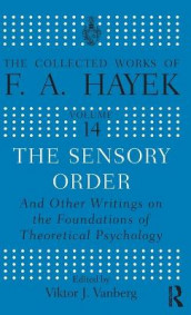 The Sensory Order and Other Writings on the Foundations of Theoretical Psychology av F. A. Hayek (Innbundet)