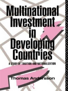 Multinational Investment in Developing Countries av Thomas Andersson (Innbundet)