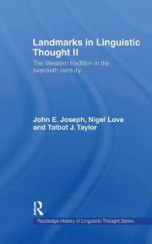 Landmarks in Linguistic Thought: v.2 av John E. Joseph, Nigel Love og Talbot J. Taylor (Innbundet)