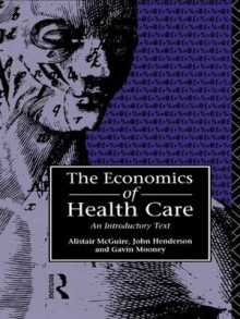 Economics of Health Care av John Henderson, Alistair McGuire og Gavin Mooney (Heftet)