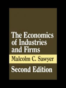 The Economics of Industries and Firms av Malcolm C. Sawyer (Heftet)