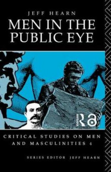 Men in the Public Eye av Prof. Jeff Hearn (Heftet)