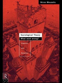 Sociological Theory: What went Wrong? av Nicos P. Mouzelis (Heftet)
