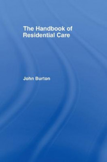 The Handbook of Residential Care av John Burton (Innbundet)