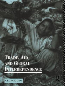 Trade, Aid and Global Interdependence av George Cho (Heftet)