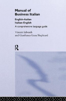 Manual of Business Italian av Vincent Edwards, Gianfranca Gessa Shepheard og Gianfranca Shepeard (Innbundet)